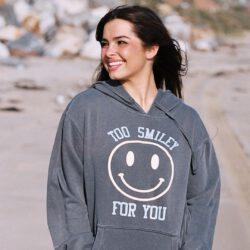 Too smiley for you sweatshirt